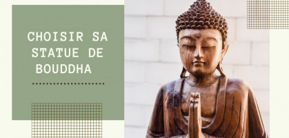 Choose a statue of the Buddha : our guide not to be mistaken.